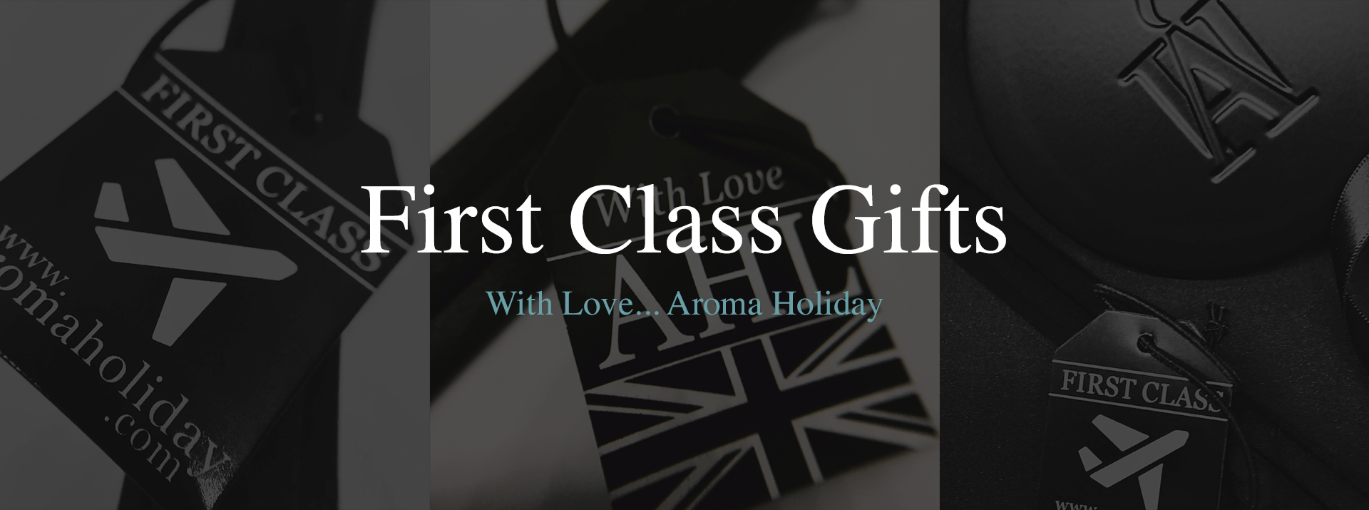 First Class Gifts by Aroma Holiday